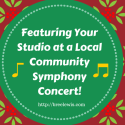 Featuring Your Studio at a Local Community Symphony Concert